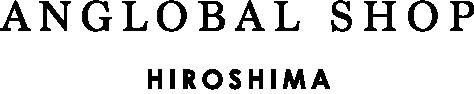 ANGLOBAL SHOP 広島店